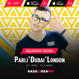 Əбдіжаппар Əлқожа – Parij'Dubai'London